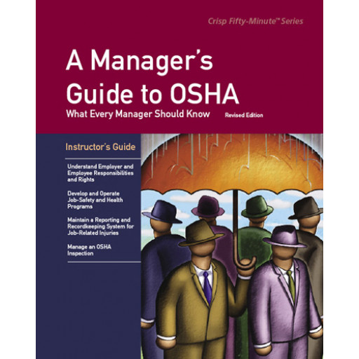 A Manager's Guide to OSHA Revised Edition Instructor's Guide