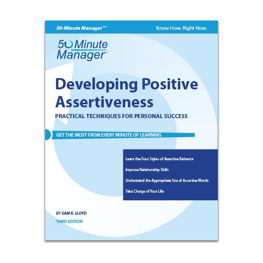 Developing Positive Assertiveness Third Edition
