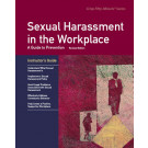 Sexual Harassment in the Workplace Revised Edition Instructor's Guide